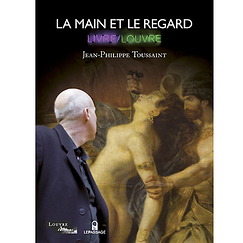 Exhibition catalogue La Main et le Regard. Livre/Louvre