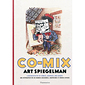 Co-mix, Art Spiegelman : a retrospective of comics, graphics, and scraps