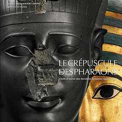 Exhibition Catalogue - Twilight of the Pharaohs, Masterpieces of the Last Egyptian Dynasties
