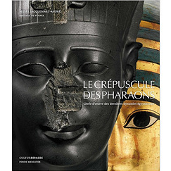 Twilight of the Pharaohs, Masterpieces of the Last Egyptian Dynasties