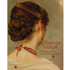Catalogue d'exposition Étrange visage - Portraits et figures de la collection Magnin