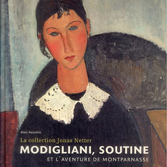 Catalogue d'exposition La Collection Jonas Netter Modigliani, Soutine et l'Aventure de Montparnasse