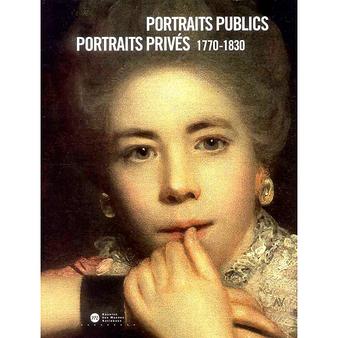 Portraits publics portraits privés 1770-1830 - Catalogue de l'exposition