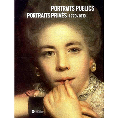 Portraits publics portraits privés 1770-1830 - Exhibition catalogue