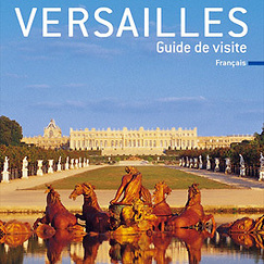 Versailles - Visitor's Guide