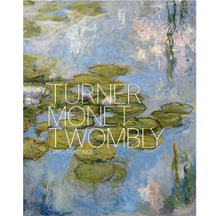 Catalogue d'exposition Turner, Monet, Twombly. Later paintings