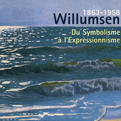 From Symbolism to Expressionism, Willumsen (1863-1958), a Danish Artist