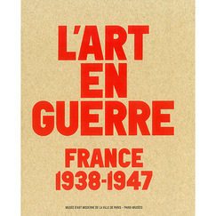 Catalogue d'exposition L'Art en guerre, France 1938- 1947