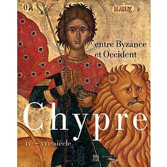 Exhibition catalogue Chypre entre Byzance et l'Occident. IVe-XVIe siècle