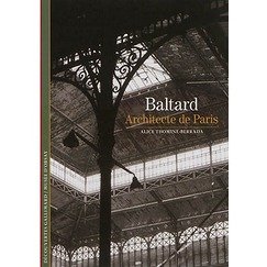 Baltard : architecte de Paris