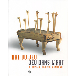 Catalogue d'exposition Art du Jeu - Jeu dans l'art. De Babylone à l'Occident médiéval