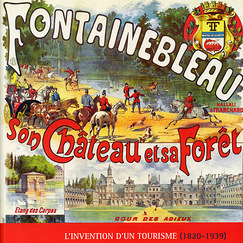 Catalogue Fontainebleau, the invention of a tourism 1820-1939