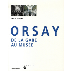 Orsay From Station to Museum