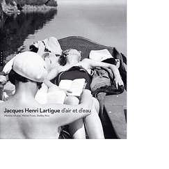 Jacques-Henri Lartigue. D'air et d'eau
