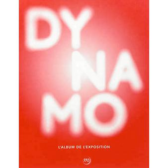 Dynamo. L'album de l'exposition - 9782711860517