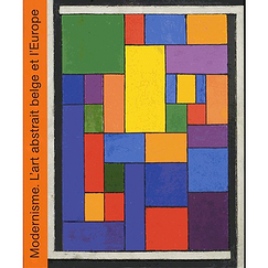 Modernisme. L'art abstrait belge et l'Europe (1912-1930)