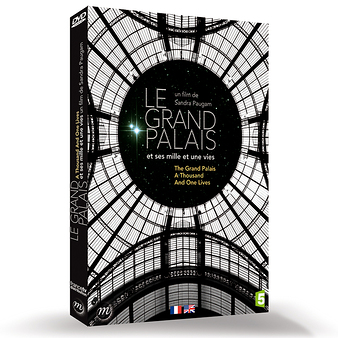 Le Grand Palais et ses mille et une vies