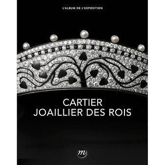 Cartier - Joaillier des Rois - L'album de l'exposition