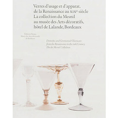 Domestic and ceremonial glassware from the Renaissance to the 19th century - The du Mesnil collection