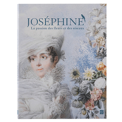 Josephine. A passion for flowers and birds - Exhibition catalogue