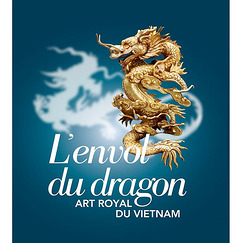L'envol du dragon - Art royal du Vietnam