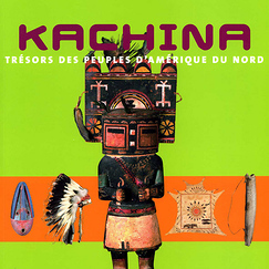 Kachina: Treasures of the Peoples of North America