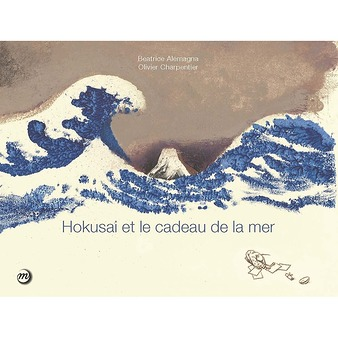 Hokusai et le cadeau de la mer