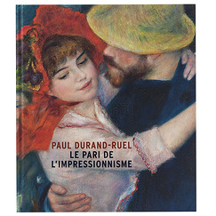 Paul Durand-Ruel, le pari de l'impressionnisme - Exhibition catalogue