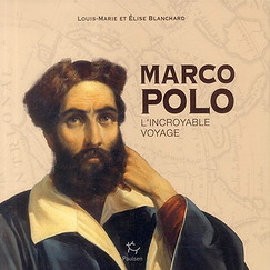 Marco Polo, l'incroyable voyage
