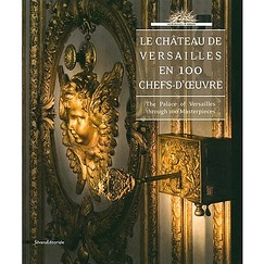 The Palace of Versailles through 100 Masterpieces