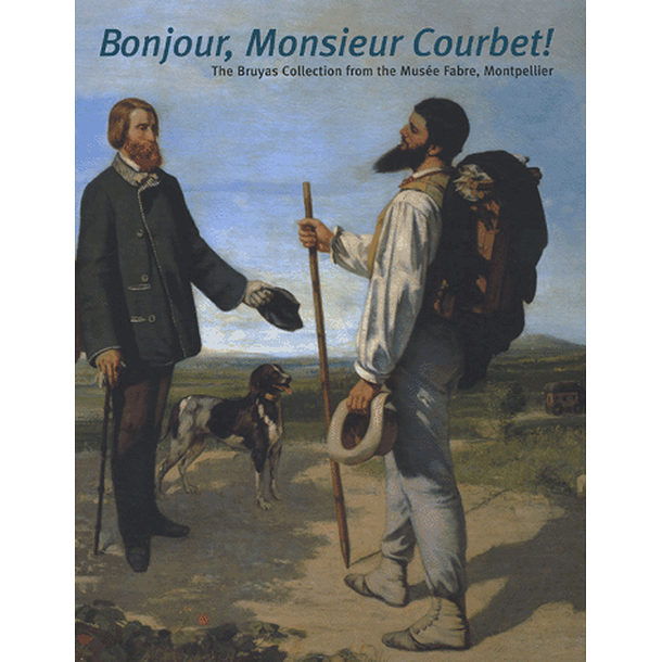 Catalogue Bonjour Monsieur Courbet The Bruyas collection