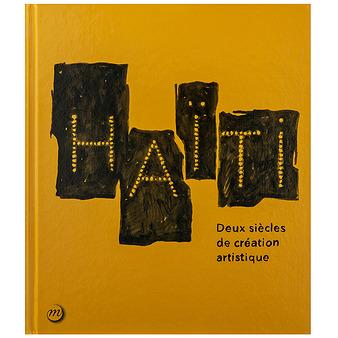 Haïti - Deux siècles de création artistique
