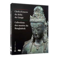 Art of the Ganges delta. Masterpieces from Bangladeshi museums