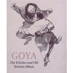 Goya - The Witches and Old Women Album