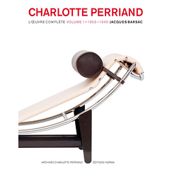 Charlotte Perriand, l'œuvre complète - Volume 1 1903-1940