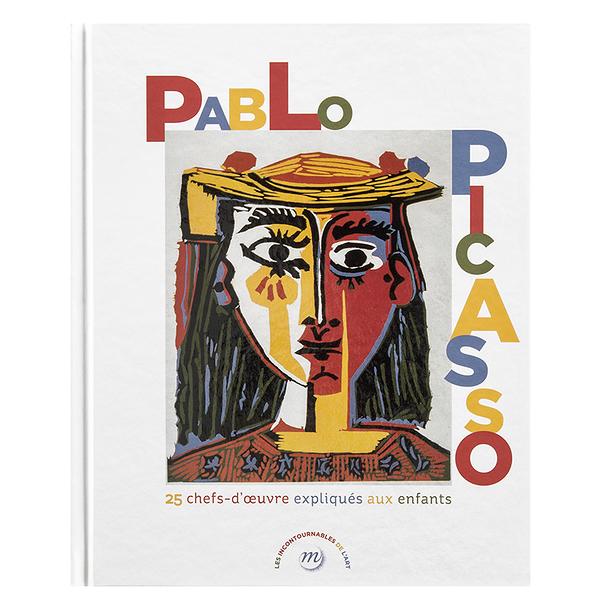 Pablo Picasso - 25 chefs-d\'œuvre expliqués aux enfants | Boutiques ...