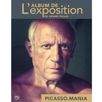 Picasso.mania - Album de l'exposition