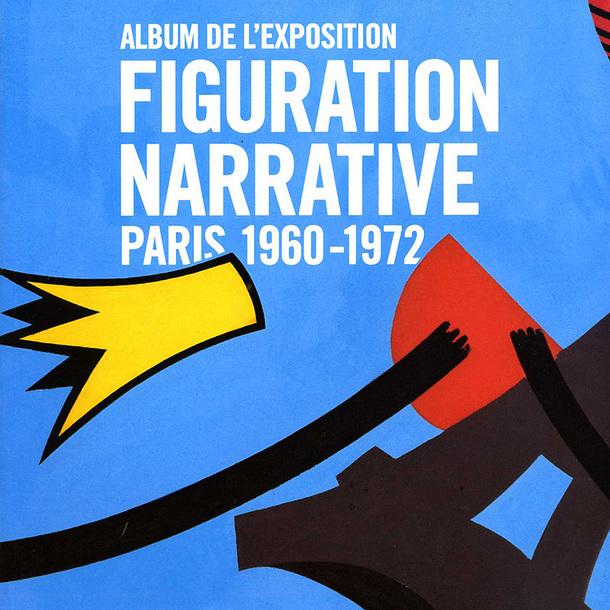 Album d 39 exposition figuration narrative boutiques de mus es for Figuration narrative