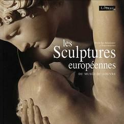 Les sculptures européennes du musée du Louvre Moyen Age, Renaissance et Temps modernes