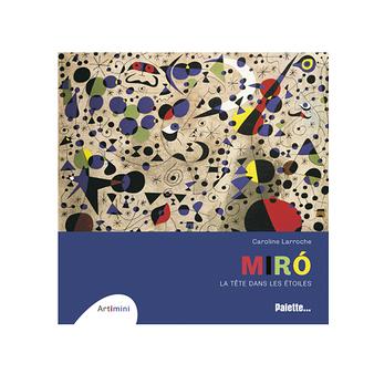 Miró, la tête dans les étoiles